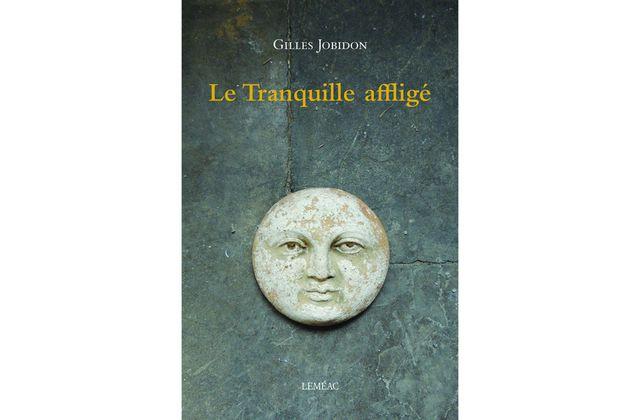Le tranquille affligé-Gilles Jobidon