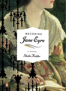 Becoming Jane Eyre (Quand j'étais Jane Eyre) - Sheila Kohler