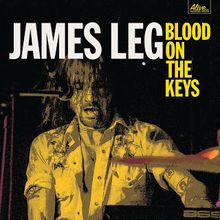 James Leg - blood on the keys (2016)