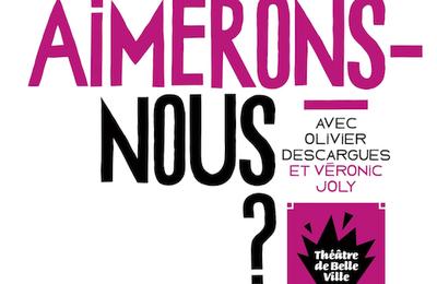 """Olivier Descargues & Véronic Joly - """"Nous aimerons-nous ?"""""""
