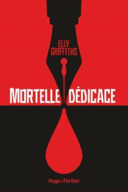 Mortelle dédicace d'Elly Griffiths