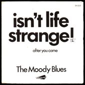 The Moody Blues - Isn't life strange ? / After you came - 1972 - l'oreille cassée