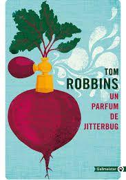 Tom Robbins – Un parfum de Jitterburg