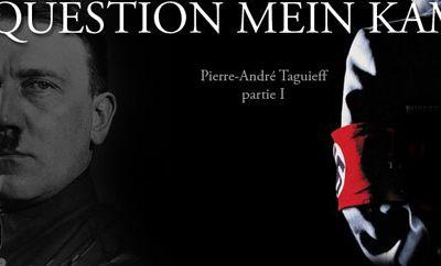 La Question Mein Kampf, par Pierre-André Taguieff (1ère partie)