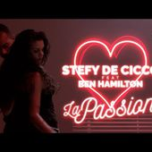 Stefy De Cicco Ft. Ben Hamilton - La Passion (Official Music Video)