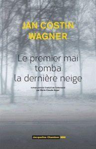 Jan Costin Wagner : Le premier mai tomba la dernière neige (Éd.Jacqueline Chambon 2015)