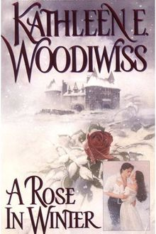 A rose in winter (Une rose en hiver) - Kathleen E. Woodiwiss
