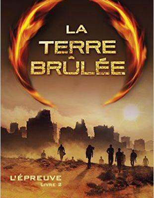 L'épreuve tome 2 - La terre brûlée de James Dashner