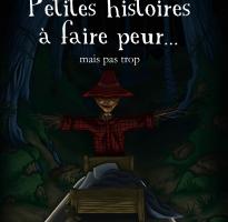 Petites histoires à faire peur...mais pas trop - de Livéric et Priscilla Grédé pour les illustrations