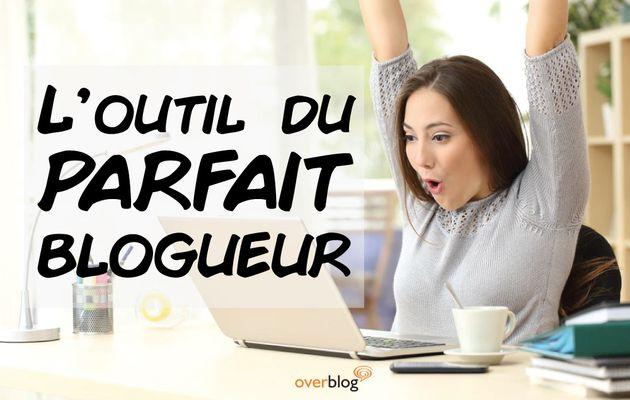 L'outil du parfait blogueur #2