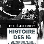 Histoire des 16, Michèle Cointet | Fayard