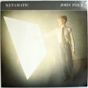"""John Foxx """"Metamatic"""" (Virgin - 1980)"""