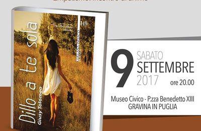 «Dillo a te sola» di Giusy Tolomeo - Presentazione della silloge poetica il 9-9-2017 a Gravina in Puglia (BA)