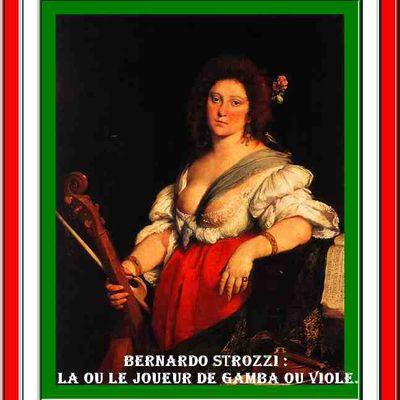 LES GENIES ITALIENS (73) BERNARDO STROZZI : LA OU LE JOUEUR DE GAMBA OU VIOLE.