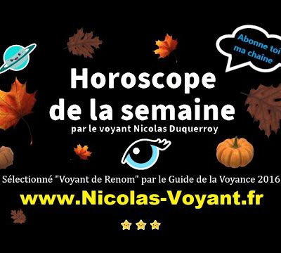 Horoscope youtube de la semaine à venir par le médium de la chaîne ORACLE TV VOYANCE