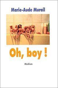 Oh Boy ! - Marie-Aude Murail