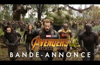 AVENGERS INFINITY WAR bande-annonce