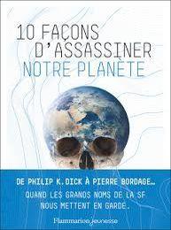 10 façon d'assassiner notre planète, Alain Grousset, Flammarion Jeunesse, 2019