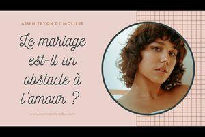 Le mariage est-il un obstacle à l'amour ? Réponse grâce à l'Amphitryon de Molière, acte I scène 3.