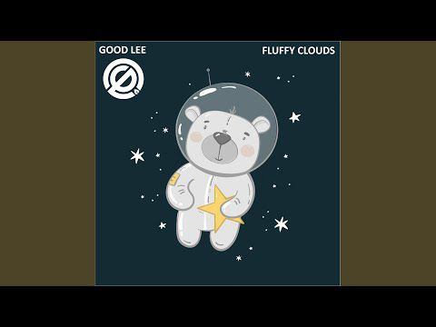 Fluffy Clouds - Good lee