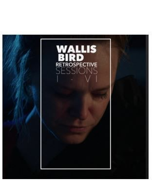 💿 Wallis Bird - Retrospective Sessions