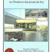 2010 - REVUE N°5 : D'UNE RIVE A L'AUTRE OU L'HISTOIRE DES PONTS DE RIS - GRHL - Groupe Rissois d'Histoire Locale - Association