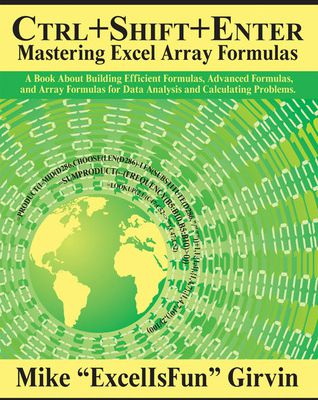 EPUB..!! [R.E.A.D] Ctrl+Shift+Enter Mastering Excel Array Formulas: Do the Impossible with Excel Formulas Thanks to Array Formula Magic - (Mike Girvin) Kindle Book