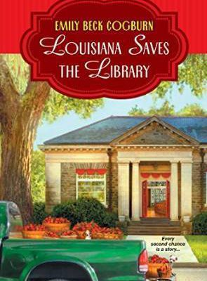 Louisiana Saves the Library by Emily Beck Cogburn