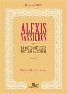 Alexi Vassilkov ou la vie tumultueuse du fils de Maupassant