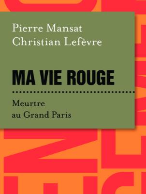 """""""Ma vie rouge.Meurtre au grand Paris"""" dans Le Télégramme"""
