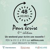 """Pour participer à la 6ème édition du concours """" 48 heures pour écrire """" : Rdv vendredi 23 novembre 2018 à 19h ! - L'actualité Edilivre"""