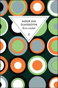 AUDUR AVA OLAFFSDOTTIR – ROSA CANDIDA