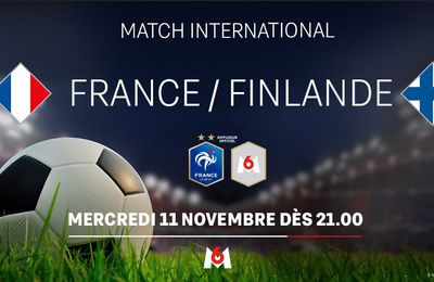 France / Finlande (Match Amical) en direct le 11/11 sur M6 !