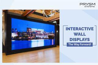 Interactive Wall Displays: The Way Forward!