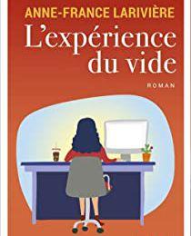 L'expérience du vide – Anne-France Larivière