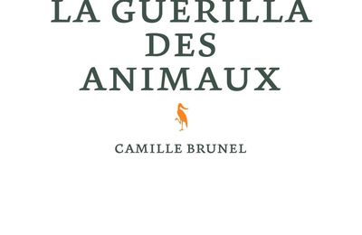 La guérilla des animaux – Camille Brunel