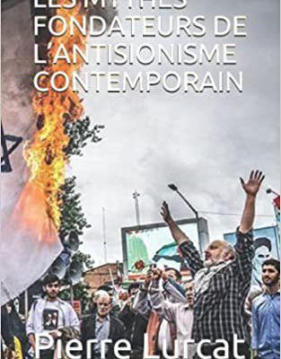 """Parution de mon livre """"Les mythes fondateurs de l'antisionisme contemporain"""""""
