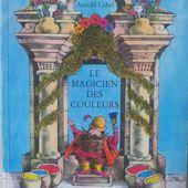 Le magicien des couleurs. Arnold Lobel (dès 4 ans) -