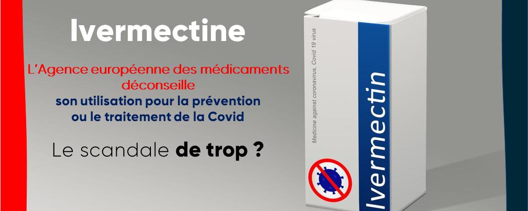 Ivermectine : l'EMA déconseille son utilisation pour la prévention ou le traitement du COVID-19 - le scandale de trop?