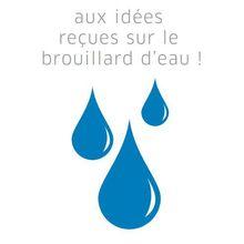 STOP AUX IDÉES REÇUES SUR LE BROUILLARD D'EAU !