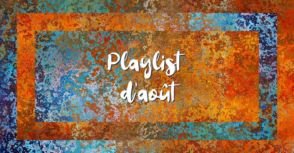 Playlist d'août