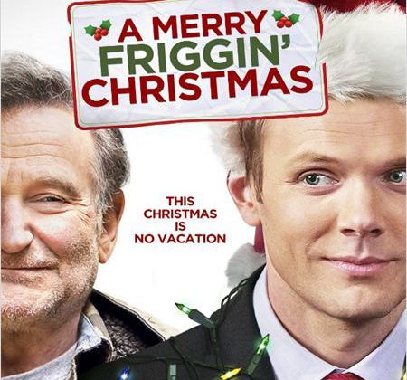 Critique Ciné : A Merry Friggin' Christmas, R.I.P. Robin Williams