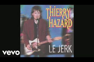 Thierry Hazard / Pour aller danser le jerk...