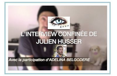 Interview Confinée #4 - Julien Husser