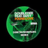 "Double Dee Feat. Dany ""Found Love"" (Dimitri From Paris Radio Edit)"