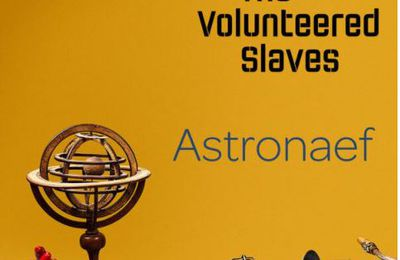 💿 The Volunteered Slave • Astronaef