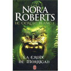Le cercle blanc / Nora Roberts