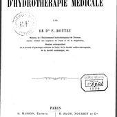 Traité théorique et pratique d'hydrothérapie médicale, par le Dr F. Bottey,...