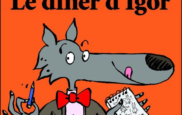 [REVUE LIVRE PAPA GAMEUR] LE DINER D'IGOR de Geoffroy DE PENNART aux éditions L'ECOLE DES LOISIRS