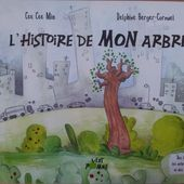 L'histoire de MON arbre. Cee Cee MIA et Delphine BERGER-CORNUEL (dès 5 ans) -